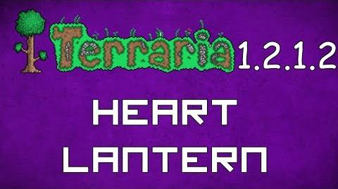 Heart Lantern - Terraria 1.2.1.2 Guide New Lightsource & Life Regen Buff!