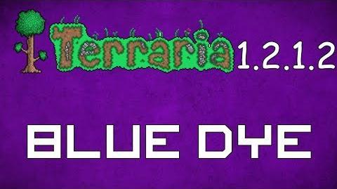 Blue Dye - Terraria 1.2.1.2 Guide New Dye!
