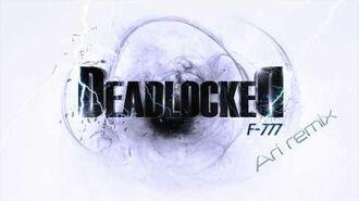 F-777 - Deadlocked (Ari remix)