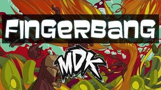 MDK - Fingerbang -Free Download-