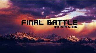Waterflame - Final Battle