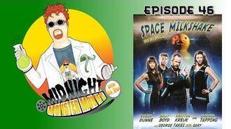 Episode 46 - Space Milkshake