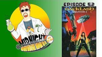 Episode 52 - Oblivion 2 Backlash!