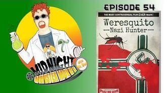 Episode 54 - Weresquito Nazi Hunter (with Rachel Grubb!)