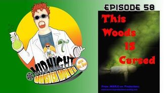 Episode 58 - This Woods Is Cursed