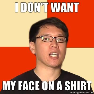 File:18190-i dont want my face on a shirt super.jpg