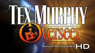 Tex Murphy Overseer Trailer - Remastered HD