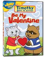 Timothy-Goes-to-School---Be-My-Valentine--2009