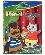 Timothy Goes School The School Play