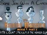 The Haunted Mansion (w/ Count Jackula and Horror Guru) Part 2