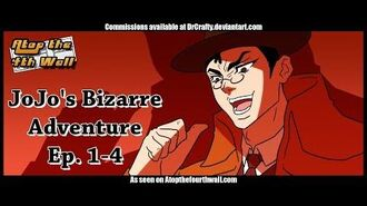 JoJo's Bizarre Adventure Ep. 1-4 - Atop the Fourth Wall