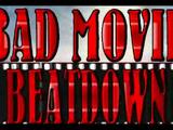 Bad Movie Beatdown