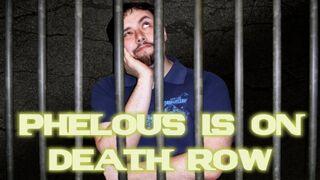 Death row phelous