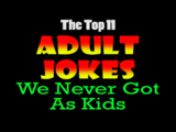 Top 11 Adult Jokes We Never Got as Kids