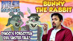 Bunny the rabbit phelous