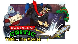 Nostalgia Critic -4 - Teenage Mutant Ninja Turtles The Movies