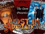 Lost in Adaptation: The Sea of Monsters