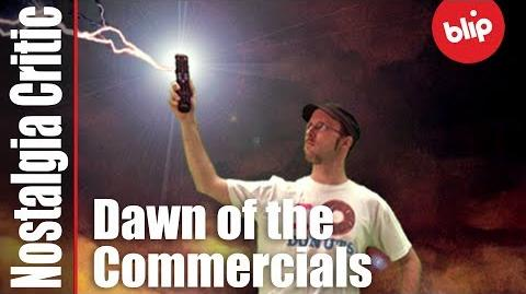Dawn of the Commercials - Nostalgia Critic