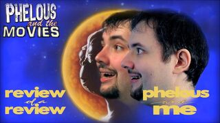 Phelous and me 2