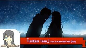 ไทย 【Endless Tears】 Love is a Beautiful Pain Yuuta Natsuki Feat.CarFear (Official Thai Ver)