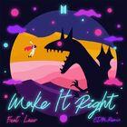 Make It Right (feat. Lauv) (EDM Remix) Cover