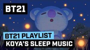 BT21 KOYA's Sleep Music