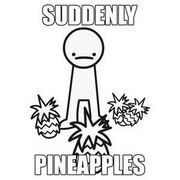 SUDDENLY, PINEAPPLES! ❓