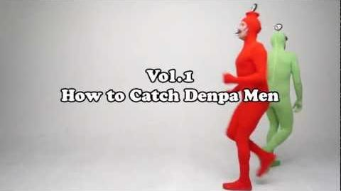 The Real Denpa Men How to Catch Denpa Men
