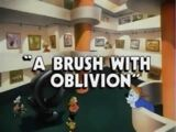 A Brush With Oblivion