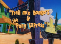 Title-TrailMixBonkersAndThePonyExpress