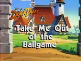 Take Me Out of the Ballgame (DuckTales)