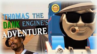 Thomas the Dank Engine's Adventure -SFM-
