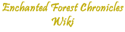 The Enchanted Forest Chronicles Wiki
