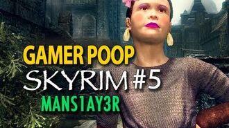 Gamer Poop - Skyrim ( 5)