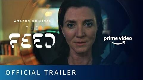 The Feed - Official Trailer Prime Video