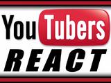 YouTubers React