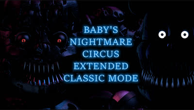 Baby's Nightmare Circus Extended Classic Mode | The FNAF Fan