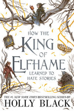 How the king of elfhame learned to hate stories (white cover)
