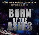 Episode 11: Born of the Ashes