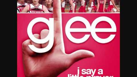 Glee - I Say A Little Prayer