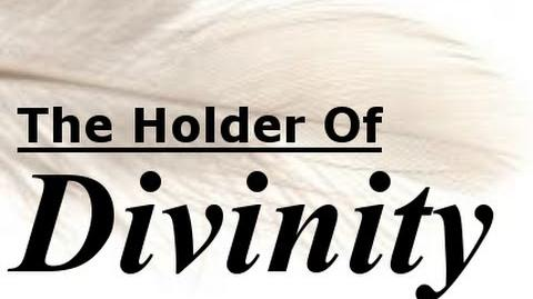 """The Holders Series - """"The Holder Of Divinity"""""""
