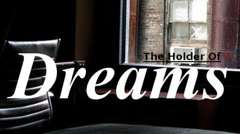 """The Holders Series - """"The Holder Of Dreams"""""""