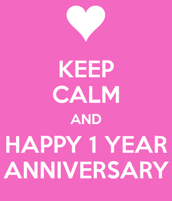 image keep calm and happy 1 year anniversary 2 png house of