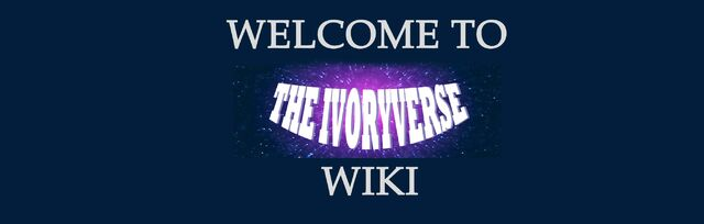File:The Ivoryverse Wiki Welcome Pic 1.jpg