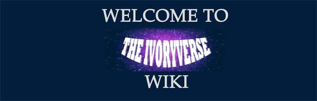 File:The Ivoryverse Wiki Welcome Banner 3.jpg