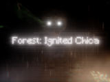 Forest: Ignited Chica