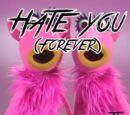 Hate You (Forever)