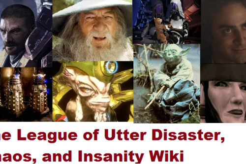 The League of Utter Disaster, Chaos, and Insanity Wiki