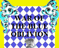 War of the blue oblivion