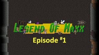 The Legend of Maxx Video Series - Episode 1